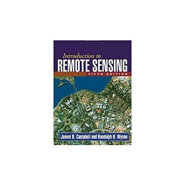 Introduction to Remote Sensing, Fifth Edition, New Book (9781609181765)