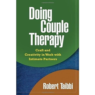 Doing Couple Therapy: Craft and Creativity in Work with Intimate Partners (Guilford Family Therapy), New Book (9781609182045)