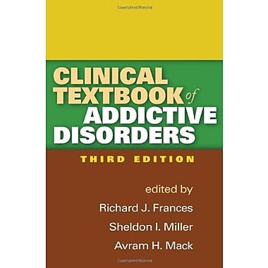 Clinical Textbook of Addictive Disorders, Third Edition, New Book (9781609182052)