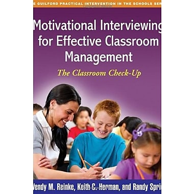 Motivational Interviewing for Effective Classroom Management: The Classroom Check-Up (9781609182588)