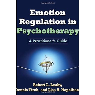 Emotion Regulation in Psychotherapy: A Practitioner's Guide, New Book (9781609184834)