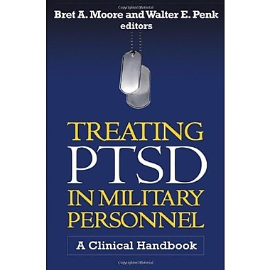 Treating PTSD in Military Personnel: A Clinical Handbook, New Book (9781609186357)