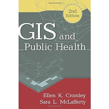 GIS and Public Health, 2nd Edition, New Book (9781609187507)