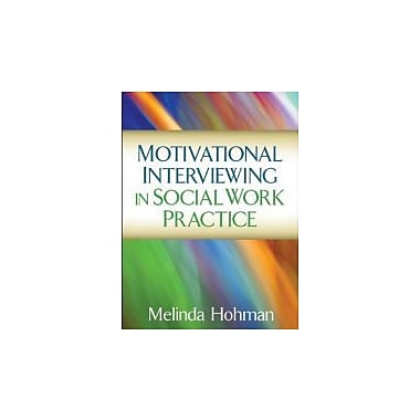 Motivational Interviewing in Social Work Practice (Applications of Motivational Interviewin), New Book (9781609189693)