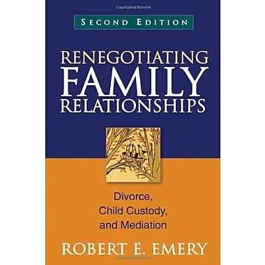 Renegotiating Family Relationships, Second Edition: Divorce, Child Custody, and Mediation, New Book (9781609189815)