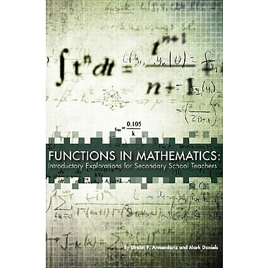 Functions in Mathematics: Introductory Explorations for Secondary School Teachers, New Book (9781609271688)