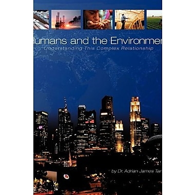 Humans and the Environment: Understanding This Complex Relationship, New Book (9781609278106)