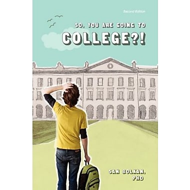 So, You Are Going to College?! 2nd Edition, New Book (9781609279288)
