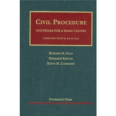 Field, Kaplan and Clermont's Civil Procedure- Materials for a Basic Course, Concise 10th (9781609300111)