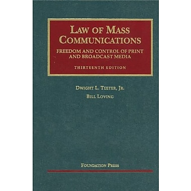 Teeter and Loving's Law of Mass Communications: Freedom and Control of Print and Broadcast Media, 13th, New Book