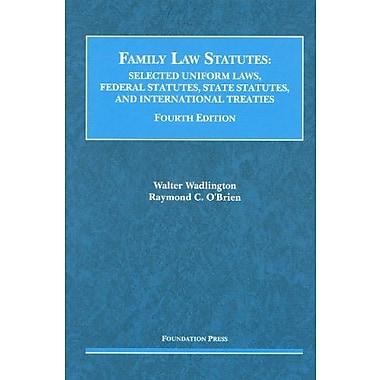 Wadlington & O'Brien's Family Law Statutes, Selected Uniform Laws, Federal Statutes, State Statutes & International Treaties