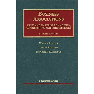 Klein, Ramseyer and Bainbridge's Business Associations, Cases and Materials on Agency, Partnerships, and Corporations