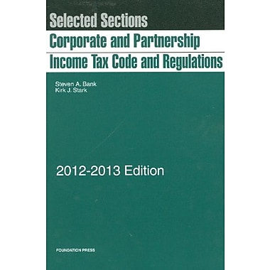 Selected Sections: Corporate and Partnership Income Tax Code and Regulations, 2012-2013, New Book (9781609301248)