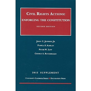 Civil Rights Actions, 2012: Enforcing the Constitution, New Book (9781609301446)