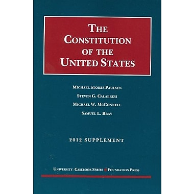 The Constitution of the United States: Text, Structure, History, and Precedent, 2012 Supplement (9781609301460), New Book