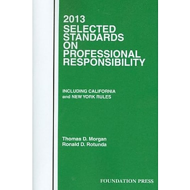 Morgan and Rotunda's Selected Standards on Professional Responsibility, 2013 (Selected Statutes), New Book (9781609301507)