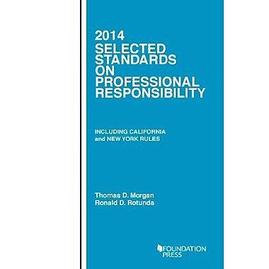 Morgan and Rotunda's Selected Standards on Professional Responsibility, 2014 (Selected Statutes), New Book (9781609301668)
