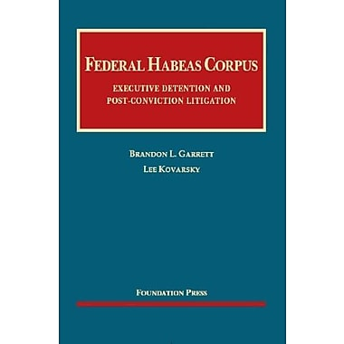 Garrett and Kovarsky's Federal Habeas Corpus: Executive Detention and Post-conviction Litigation (9781609301880)