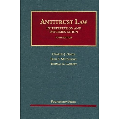 Goetz, McChesney and Lambert's Antitrust Law, Interpretation and Implementation (9781609302153), New Book