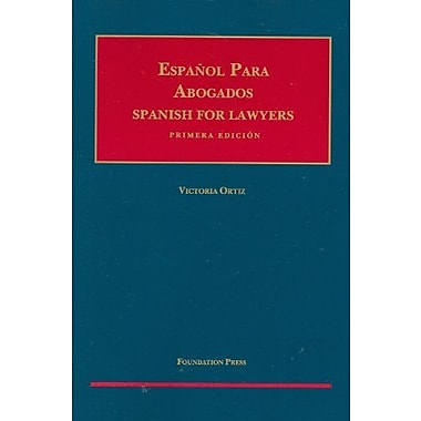 Ortiz's Espanol para Abogados (Spanish for Lawyers) (University Casebook Series), New Book (9781609302160)