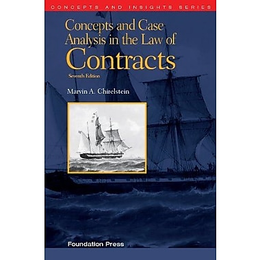 Chirelstein's Concepts and Case Analysis in the Law of Contracts, 7th (Concepts and Insights Series), New Book (9781609303303)