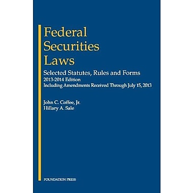 Coffee and Sale's Federal Securities Laws: Selected Statutes, Rules and Forms, 2013-2014, New Book (9781609303327)