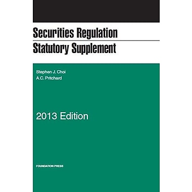 Securities Regulation Statutory Supplement, 2013 (Selected Statutes), New Book (9781609303730)