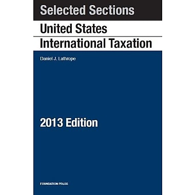 Selected Sections on United States International Taxation, 2013 (Selected Statutes), New Book (9781609303778)