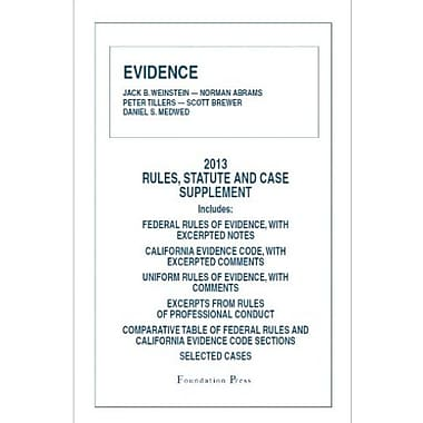 Weinstein, Abrams, Tillers, Brewer and Medwed's Evidence, 2013 Rules and Statute Supplement (9781609303860)