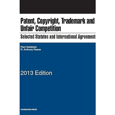 Selected Statutes & International Agreements on Unfair Competition, Trademark, Copyright & Patent, 2013, Used Book