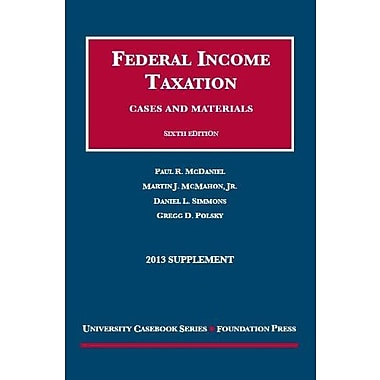 Federal Income Taxation, Cases and Materials, 6th, 2013 Supplement (University Casebook Series), New Book (9781609304478)