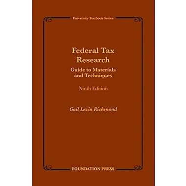 Federal Tax Research: Guide to Materials and Techniques (University Textbook Series), New Book (9781609304744)