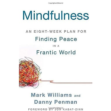 Mindfulness: An Eight-Week Plan for Finding Peace in a Frantic World, New Book (9781609618957)