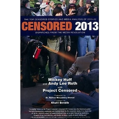 Censored 2013: The Top Censored Stories and Media Analysis of 2011-2012 (9781609804220)
