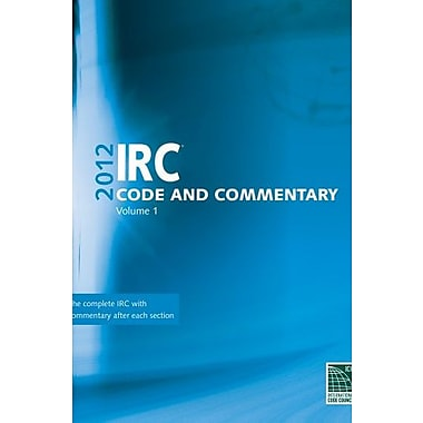 2012 International Residential Code Commentary, Volume 1, New Book (9781609830649)