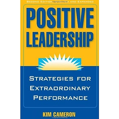 Positive Leadership: Strategies for Extraordinary Performance, New Book (9781609945664)