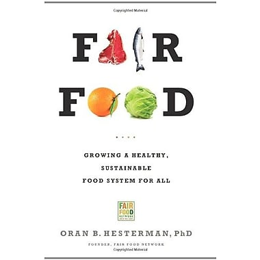 Fair Food: Growing a Healthy, Sustainable Food System for All, New Book (9781610390064)