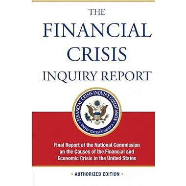 The Financial Crisis Inquiry Report, Authorized Ed.