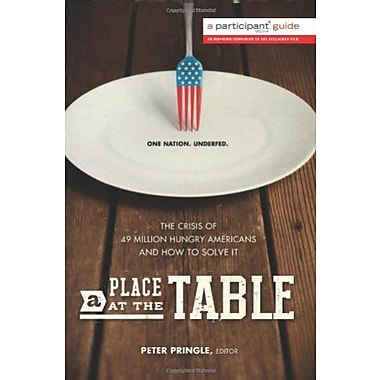 A Place at the Table: The Crisis of 49 Million Hungry Americans and How to Solve It, New Book (9781610391818)