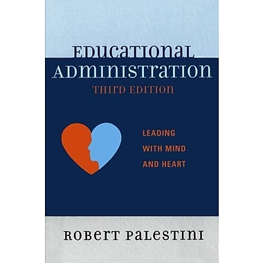Educational Administration: Leading with Mind and Heart, New Book (9781610483971)
