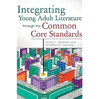 Integrating Young Adult Literature through the Common Core Standards, New Book (9781610691185)