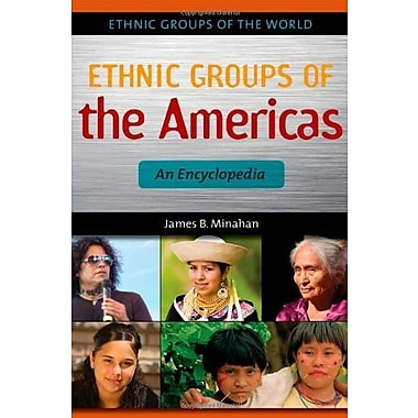 Ethnic Groups of the Americas: An Encyclopedia (Ethnic Groups of the World), New Book (9781610691635)