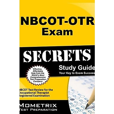 NBCOT-OTR Exam Secrets Study Guide: NBCOT Test Review for the Occupational Therapist Registered Examination, Used Book