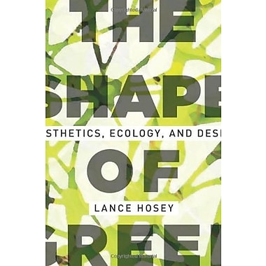 The Shape of Green: Aesthetics, Ecology, and Design, New Book (9781610910323)