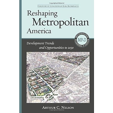 Reshaping Metropolitan America: Development Trends and Opportunities to 2030 (9781610910330), New Book