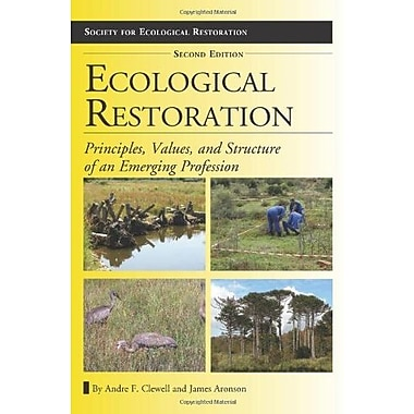 Ecological Restoration, Second Edition: Principles, Values, and Structure of an Emerging Profession (9781610911689)