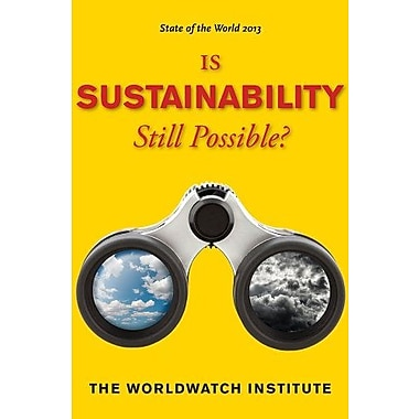 State of the World 2013: Is Sustainability Still Possible?, New Book (9781610914499)