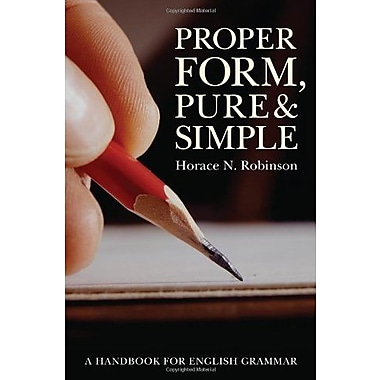 Proper Form, Pure and Simple: A Handbook for English Grammar, New Book (9781610971836)
