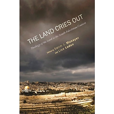 The Land Cries Out: Theology of the Land in the Israeli-Palestinian Context, New Book (9781610973359)