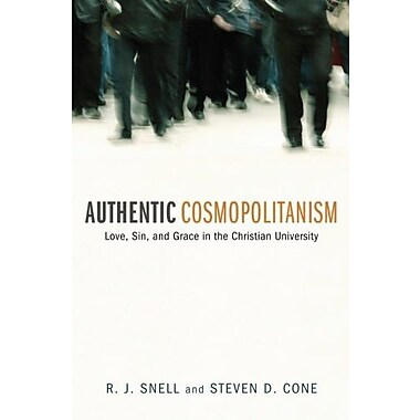 Authentic Cosmopolitanism: Love, Sin, and Grace in the Christian University, New Book (9781610973656)